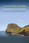 Ancestral Places: Understanding Kanaka Geographies Cover Image