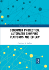 Consumer Protection, Automated Shopping Platforms and Eu Law Cover Image