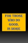 For those who do good, Is more: notebook cratitude, to recording your daily good deeds and activities. Cover Image