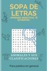 Sopa de Letras Animales Y Sus Clasificaciones: Aprende Mientras Te Diviertes Cover Image