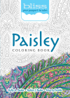 Bliss Paisley Coloring Book: Your Passport to Calm (Adult Coloring) Cover Image