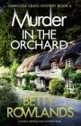 Murder in the Orchard: A Totally Gripping Cozy Mystery Novel (Melissa Craig Mystery #6) Cover Image
