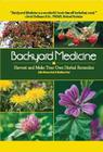 Backyard Medicine: Harvest and Make Your Own Herbal Remedies Cover Image