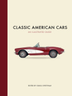Classic American Cars an Illustrated Guide Cover Image