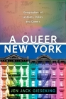 A Queer New York: Geographies of Lesbians, Dykes, and Queers Cover Image