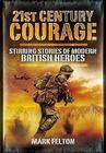 21st Century Courage: Stirring Stories of Modern British Heroes Cover Image