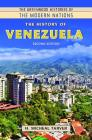 The History of Venezuela, 2nd Edition (Greenwood Histories of the Modern Nations) Cover Image