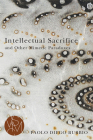 Intellectual Sacrifice and Other Mimetic Paradoxes (Studies in Violence, Mimesis & Culture) Cover Image