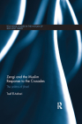 Zengi and the Muslim Response to the Crusades: The Politics of Jihad (Routledge Studies in the History of Iran and Turkey) Cover Image