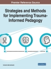Strategies and Methods for Implementing Trauma-Informed Pedagogy Cover Image