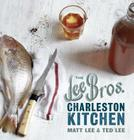 The Lee Bros. Charleston Kitchen Cover Image