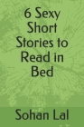 6 Sexy Short Stories to Read in Bed Cover Image