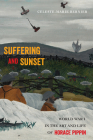 Suffering and Sunset: World War I in the Art and Life of Horace Pippin Cover Image