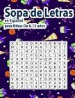 Sopa de Letras en Español para Niños De 6-12 años: 6 -12 años 100 Puzzle- 900 Palabras- -Para las vacaciones o el tiempo libre - Libro de actividades Cover Image