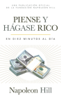 Piense Y Hágase Rico (Think and Grow Rich): En Diez Minutos Al Día (in Ten Minutes a Day) (Official Publication of the Napoleon Hill Foundation) Cover Image