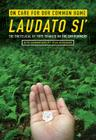 On Care for Our Common Home, Laudato Si': The Encyclical of Pope Francis on the Environment with Commentary by Sean McDonagh Cover Image
