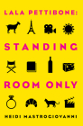 Lala Pettibone: Standing Room Only Cover Image
