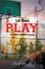 Let Them Play: The Story of Round Ballers Cover Image