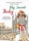 My Secret Italy: A Girl's Guide to Intimate Italy Cover Image