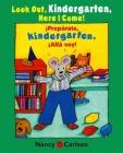 Look Out Kindergarten, Here I Come/Preparate, kindergarten!Alla voy! Cover Image