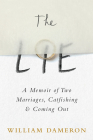 The Lie: A Memoir of Two Marriages, Catfishing & Coming Out Cover Image