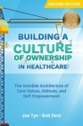 Building a Culture of Ownership in Healthcare: The Invisible Architecture of Core Values, Attitude, and Self-Empowerment Cover Image