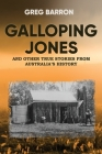 Galloping Jones: and other true stories from Australia's history Cover Image