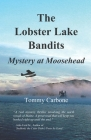 The Lobster Lake Bandits: Mystery at Moosehead Cover Image