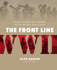 The Front Line: Images of New Zealanders in the Second World War Cover Image