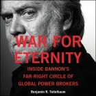 War for Eternity Lib/E: Inside Bannon's Far-Right Circle of Global Powerbrokers Cover Image