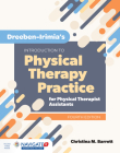 Dreeben-Irimia's Introduction to Physical Therapy Practice for Physical Therapist Assistants Cover Image