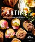Tartine: A Classic Revisited: 68 All-New Recipes + 55 Updated Favorites (Baking Cookbooks, Pastry Books, Dessert Cookbooks, Gifts for Pastry Chefs) Cover Image