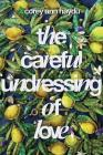 The Careful Undressing of Love Cover Image