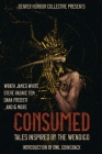 Consumed: Tales Inspired by the Wendigo Cover Image