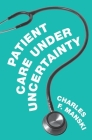 Patient Care Under Uncertainty Cover Image