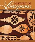 History of Lovespoons: The Art and Traditions of a Romantic Craft Cover Image