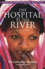The Hospital by the River: A Story of Hope Cover Image