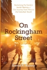 On Rockingham Street: Reclaiming My Family's Jewish Identity-Our Journey from Vilna to the Suburban South Cover Image