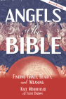 Angels of the Bible: Finding Grace, Beauty, and Meaning Cover Image
