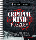 Brain Games - Criminal Mind Puzzles: Collect the Clues and Crack the Cases Cover Image