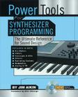 Power Tools for Synthesizer Programming: The Ultimate Reference for Sound Design [With CDROM] Cover Image