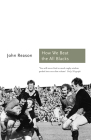 How We Beat the All Blacks: The 1971 Lions Speak (Sports Classics) Cover Image