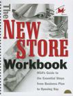 The New Store Workbook, Revised Edition: MSA's Guide to the Essential Steps from Business Plan to Opening Day (Museum Store Association #2) Cover Image