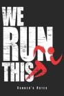 We Run This - Runner's Notes: Jogging & Lauf Notizbuch Planer Tagebuch Schreibheft - Geschenk Für Laufsportler & Marathon Läufer (15,2 x 22.9 cm, 6