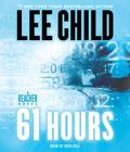 61 Hours: A Jack Reacher Novel Cover Image