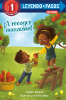 ¡A recoger manzanas! (Apple Picking Day! Spanish Edition) (LEYENDO A PASOS (Step into Reading)) Cover Image