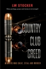 Country Club Greed: When privilege, power and money is not enough. Cover Image