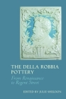 The Della Robbia Pottery: From Renaissance to Regent Street Cover Image