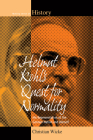 Helmut Kohl's Quest for Normality: His Representation of the German Nation and Himself (Making Sense of History #20) Cover Image