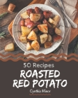 50 Roasted Red Potato Recipes: An Inspiring Roasted Red Potato Cookbook for You Cover Image